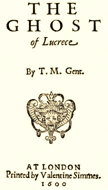 The Ghost of Lucrece, T.M Gent_Valetine Simmes_1600.jpg